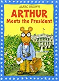 Arthur Meets the President: An Arthur Adventure (Arthur Adventure Series)