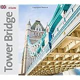 Tower Bridge: A Souvenir Guide