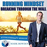 Running Mindset Hypnosis CD - Unleash the Power of Your Mind to Help You Run Further and Longer Than You Have Before - Ideal for Marathon Runners, Triathletes and Fitness Enthusiasts