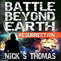 Resurrection: Battle Beyond Earth 1 Audiobook by Nick S. Thomas Narrated by Bob Dunsworth
