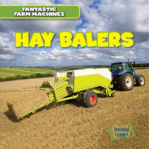 Hay Balers (Fantastic Farm Machines)