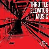 Throttle Elevator Music by Throttle Elevator Music (2012-04-10)