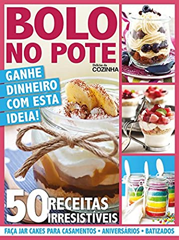 Delícias da Cozinha Ed.22 Bolo no Pote (Portuguese Edition)