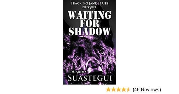 Waiting For Shadow Tracking Jane Prequel