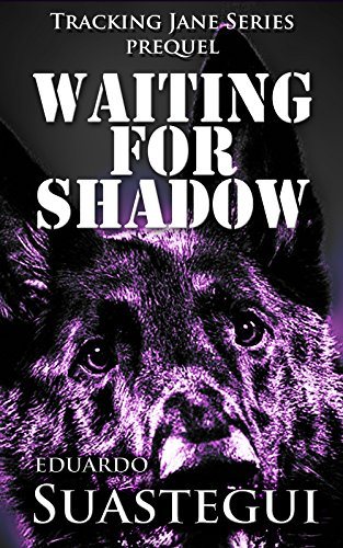 Waiting for Shadow: Tracking Jane, prequel ()
