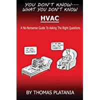 You Don't Know What You Don't Know HVAC: A No-Nonsense Guide to Asking the Right Questions
