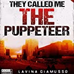 They Called Me the Puppeteer: The Puppets of Washington, Book 5 | Lavina Giamusso