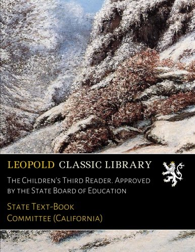 The Children's Third Reader. Approved by the State Board of Education pdf