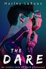 The Dare: A Dark Erotic Novella Kindle Edition