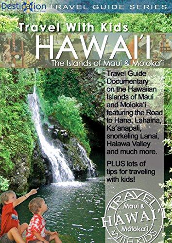 Travel With Kids: Hawaii, Maui And Moloka'i