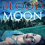 Blood Moon | J.E. Taylor