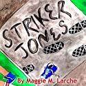 Striker Jones: Elementary Economics for Elementary Detectives, Second Edition, Volume 1 Audiobook by Maggie M. Larche Narrated by Ed Altman