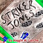 Striker Jones: Elementary Economics for Elementary Detectives, Second Edition, Volume 1 | Maggie M. Larche
