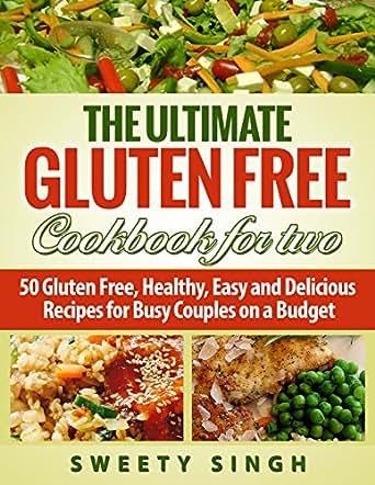 Gluten Free The Ultimate Gluten Free Cookbook For Two 50 Gluten Free Healt