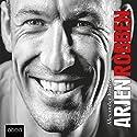 Arjen Robben Hörbuch von Alexander Kords Gesprochen von: Andreas Denk