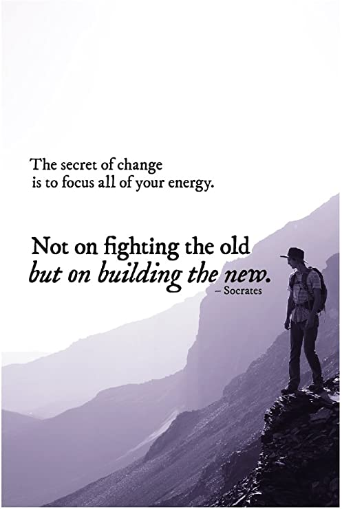 Amazon Com The Secret Of Change Is To Focus All Of Your Energy Socrates Quote Poster Wall Print Inspirational Motivational Classroom Home Office Dorm 18 X 12 In Sjc99 Posters Prints