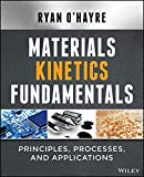 Materials Kinetics Fundamentals, O'Hayre, Ryan, 1118972899