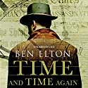 Time and Time Again Audiobook by Ben Elton Narrated by Jot Davies