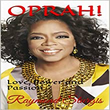 Oprah: Love, Power and Passion Audiobook by Raymond Sturgis Narrated by JD Kelly