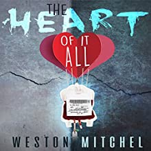 The Heart of It All: HeartSick Series, Book 1 Audiobook by Weston Mitchel Narrated by Don Amodio