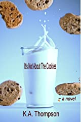 It's Not About The Cookies Kindle Edition