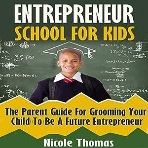 Entrepreneur School for Kids Audiobook