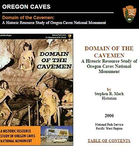 Domain of the Caveman: A Historic Resource Study of Oregon Caves National - Oregon Monument Caves National