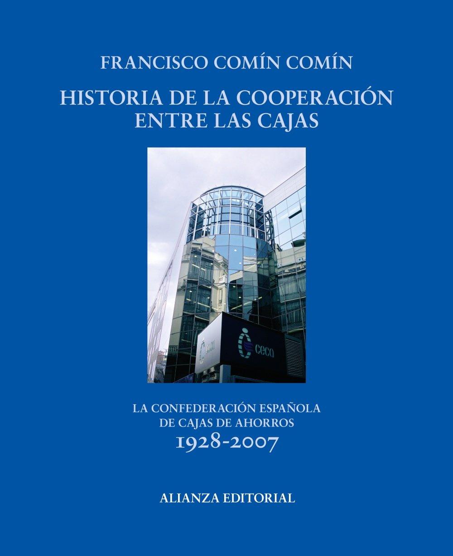 Historia de la cooperación entre las cajas: La Confederación Española de Cajas de Ahorros 1928-2007 Libros Singulares Ls: Amazon.es: Francisco Comín: Libros