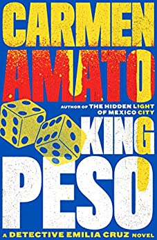 King Peso (Detective Emilia Cruz Book 4) by [Amato, Carmen]