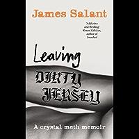 Leaving Dirty Jersey: A Crystal Meth Memoir