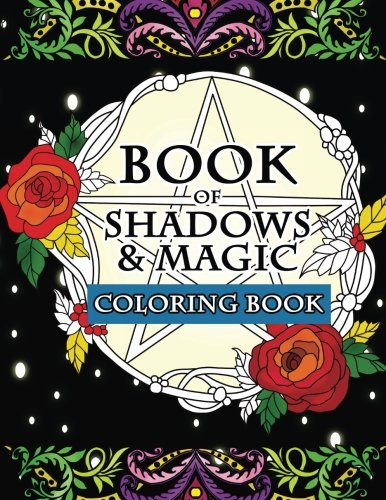 Book of Shadows & Magic Coloring Book: An Enchanted Witch\'s Fantasy ...