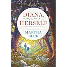Diana, Herself: An Allegory of Awakening (The Bewilderment Chronicles) (Volume 1)