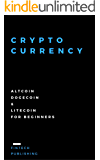 Cryptocurrency: 3 Books in 1 (Altcoin, Dogecoin & Litecoin for Beginners)