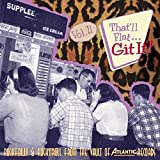 That'll Flat Git It! Vol. 21: Rockabilly From The Vaults Of Atlantic Records