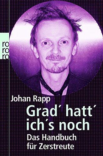 Grad' hatt' ich's noch: Das Handbuch für Zerstreute