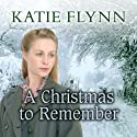 A Christmas to Remember Audiobook by Katie Flynn Narrated by Anne Dover