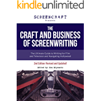 The Craft and Business of Screenwriting: The Ultimate Guide to Writing for Film and Television and Navigating Hollywood (ScreenCraft Series Book 1) (English Edition)