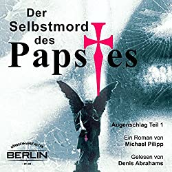 Der Selbstmord des Papstes (Augenschlag 1)