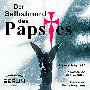 Der Selbstmord des Papstes (Augenschlag 1) Hörbuch