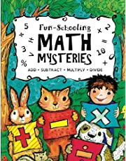 Fun-Schooling Math Mysteries - Add, Subtract, Multiply, Divide: Ages 6-10 Create Your Own Number Stories & Master Your Math Facts!: Volume 1