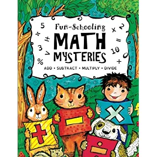 Fun-Schooling Math Mysteries - Add, Subtract, Multiply, Divide: Ages 6-10 ~ Create Your Own Number Stories & Master Your Math Facts! (Fun-Schooling Math with Thinking Tree Books) (Volume 1)