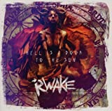 Hell Is a Door to the Sun by Rwake (2011-03-01)