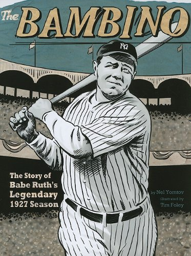 The Bambino: The Story of Babe Ruth's Legendary 1927 Season (American Graphic)