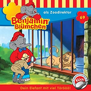 Benjamin als Zoodirektor (Benjamin Blümchen 69) Hörspiel