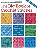 The Big Book of Crochet Stitches by Leinhauser, Jean, Weiss, Rita (2014) Paperback
