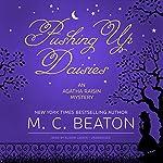 Pushing Up Daisies: An Agatha Raisin Mystery, Book 27 | M. C. Beaton