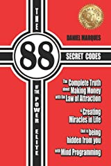 The 88 Secret Codes of the Power Elite: The complete truth about Making Money with the Law of Attraction and Creating Miracles in Life that is being hidden from you with Mind Programming (Volume 2) Paperback