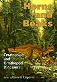 Horns and Beaks: Ceratopsian and Ornithopod Dinosaurs (Life of the Past)