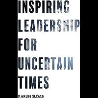Inspiring Leadership for Uncertain Times