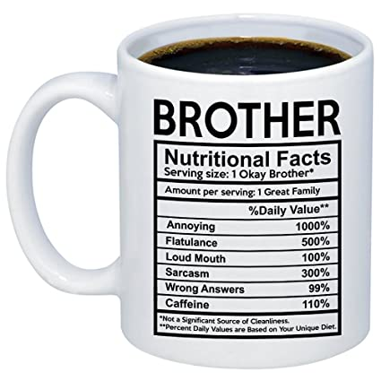 MyCozyCups Funny Gift for Brother - Brother Nutritional Facts Label Coffee  Mug - Unique 11oz Gift - Amazon.com: MyCozyCups Funny Gift For Brother - Brother Nutritional